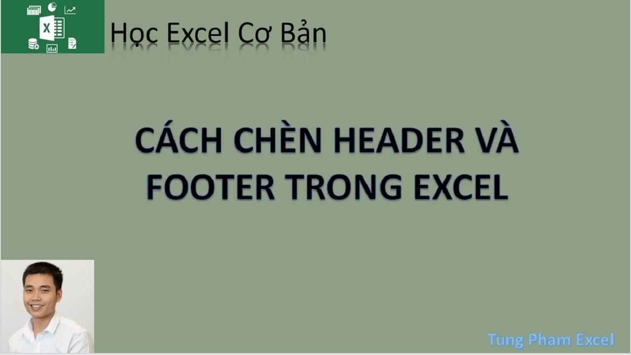 Học Excel Cơ Bản | Hướng dẫn tạo Header & Footer trong excel