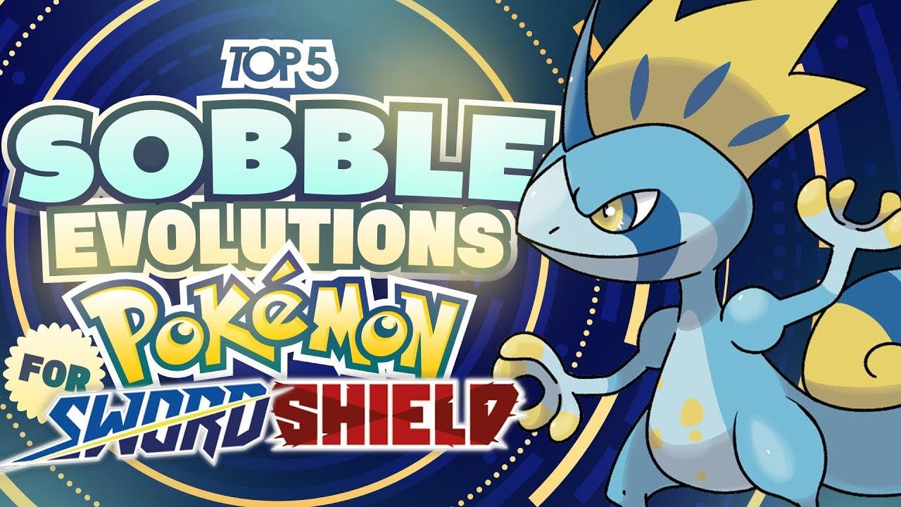 Top 5 New Evolutions For Sobble In Pokemon Sword And Pokemon Shield