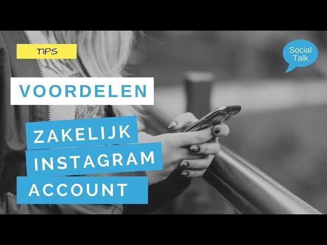 Voordelen van een zakelijk instagram account
