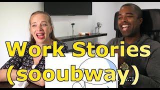 Work Stories (sooubway) (Reaction)