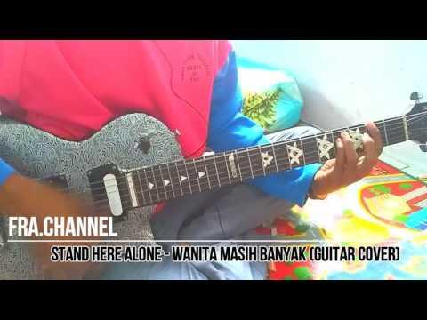 STAND HERE ALONE - Wanita Masih Banyak (Guitar Cover *Studio Version*)