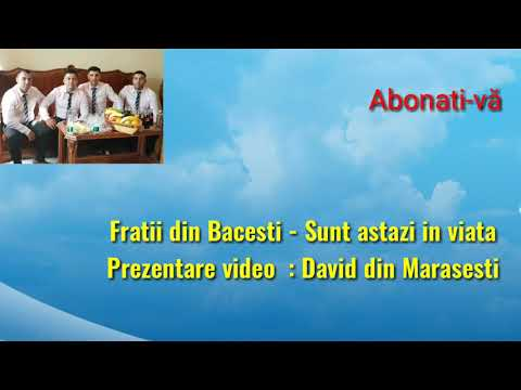 Fratii din Bacesti - Sunt astăzi în viața 2018