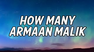 Gambar cover Armaan Malik - How Many (Lyrics Video)