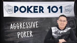 Aggressive Poker is Winning Poker   Poker 101 Course