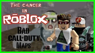 The Cancer in Roblox: Bad Call of Duty Maps