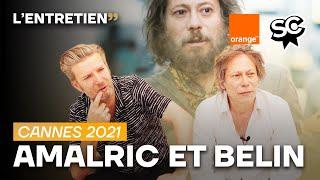 Mathieu Amalric & Bertrand Belin : L'Entretien (Cannes 2021) — TRALALA