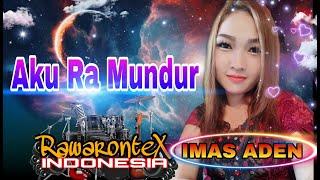 Aku Ra Mundur ( Tepung Kanji ) - Imas Aden RawaronteX Indonesia (cover)