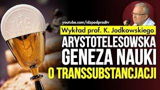 Arystotelesowska geneza nauki o transsubstancjacji - wykład prof. Kazimierza Jodkowskiego