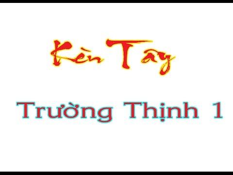 KEN TAY TRUONG THINH 1