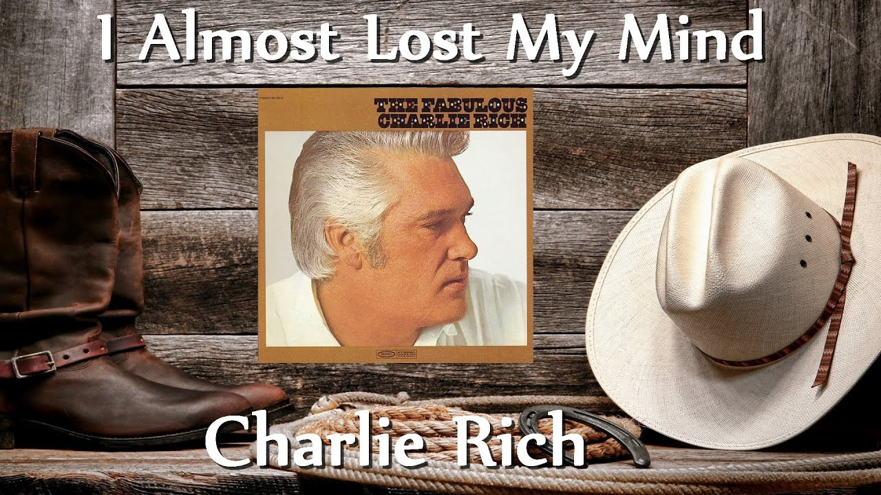 charlie-rich-i-almost-lost-my-mind-bemisty