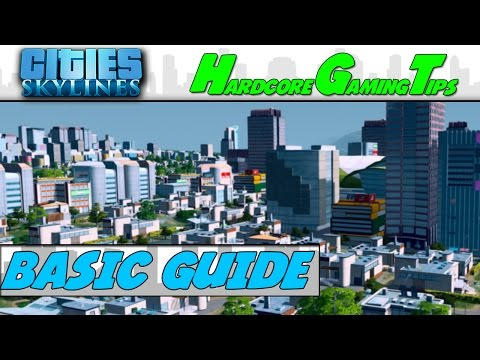 Cities: Skylines - Starting a City (Basic Beginner Tutorial Guide)
