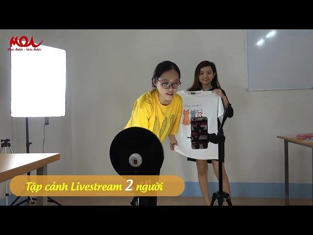 [HỌC VIỆN MOA] Khóa học livestream bán hàng trên Facebook