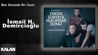 Ben Denizde Bir Gemi (feat. İ. Hakkı Demircioğlu)  [Orijinal Dizi Müzikleri © 2016 Kalan Müzik ]