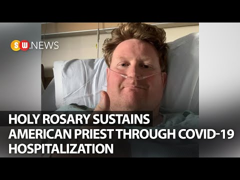 Holy rosary sustains American priest through Covid-19 hospitalization | SWNEWS | 120