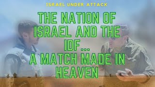 The nation Of Israel and the IDF... A Match Made In Heaven