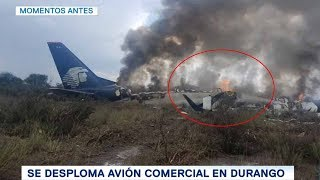 MOMENTO EXACTO Se Estrella Avion Aeromexico con 80 Personas en Durango