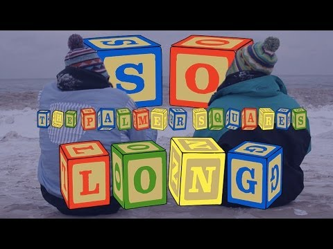 The Palmer Squares - So Long [Official Video]