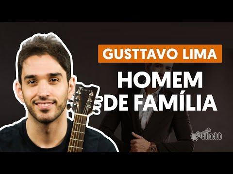Homem de Família - Gusttavo Lima (aula de violão simplificada)