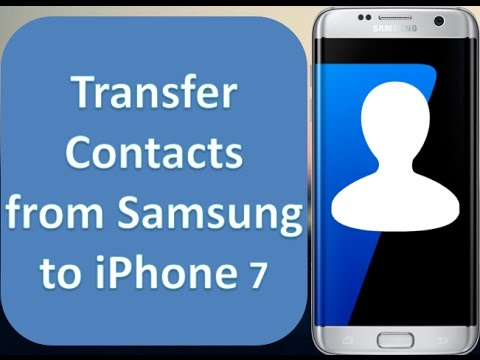 transfer contacts to iphone how to transfer contacts from samsung to iphone 7 16290