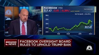 Jim Cramer on Facebook oversight board's decision to uphold Donald Trump ban