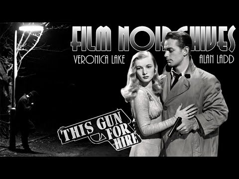 Film Noirchives - THIS GUN FOR HIRE