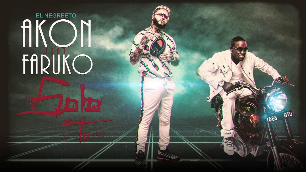 Akon Ft. Farruko – Solo Tú (Cover Audio) [El Negreete Álbum] - YouTube