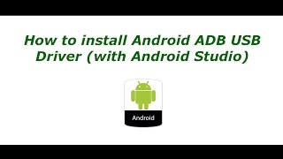 How to install Android ADB USB Driver - Windows (with Android Studio)