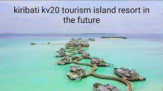 Kiribati KV20 Tourism Island Resort || 720 HD Life for Real