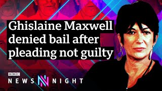 Ghislaine Maxwell denied bail in Epstein sex trafficking case - BBC Newsnight