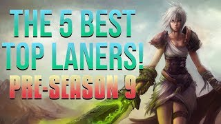 5 Best Top Lane Champions You SHOULD LEARN During Pre-Season 9 - League of Legends