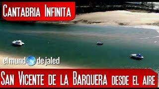 CANTABRIA INFINITA  |  San Vicente de la Barquera desde el aire