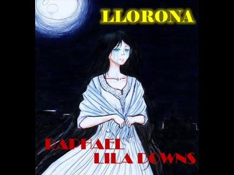 RAPHAEL & LILA DOWNS -  LLORONA