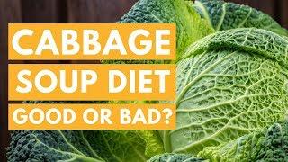 The Cabbage Soup Diet: A Good Way to Lose 10 Pounds in a Week?