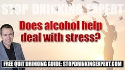 Does alcohol help deal with stress?