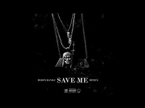 Robin Banks - Save Me Remix