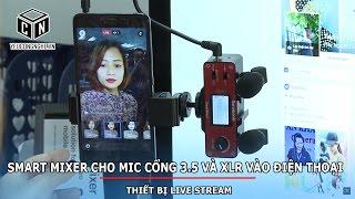Smart Mixer cho mic cổng 3.5 và XLR vào smartphone, iphone, android