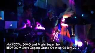 BEDROOM Stara Zagora Grand Opening with MASCOTA, DIMO and Marin Bozev Sax (06 July 2012)