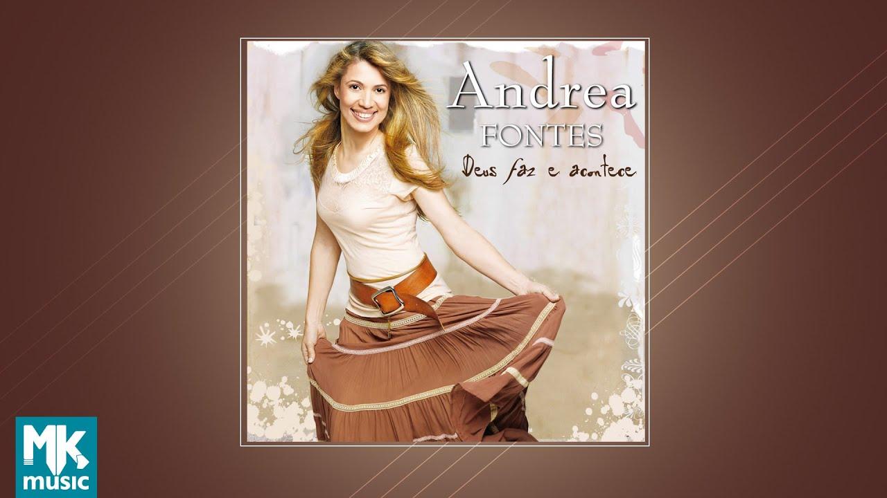💿 Andrea Fontes - Deus Faz e Acontece (CD COMPLETO)