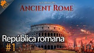 Aggressors: Ancient Rome - en español - #1 República Romana