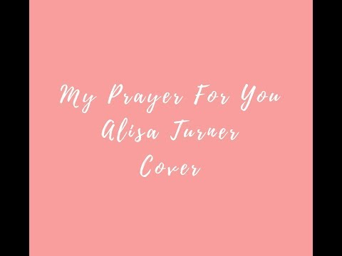 Alisa Turner - My Prayer For You Cover