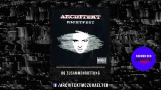 Architekt - 06 - Zusammenrottung - Richtfest 2005 [RE-UPLOAD]
