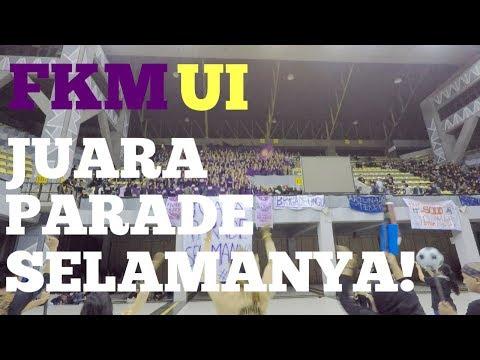 Parade FKM UI Di Grand Opening Olim, OIM, Dan UI Art War 2017 | Juara (lagi) Guys!