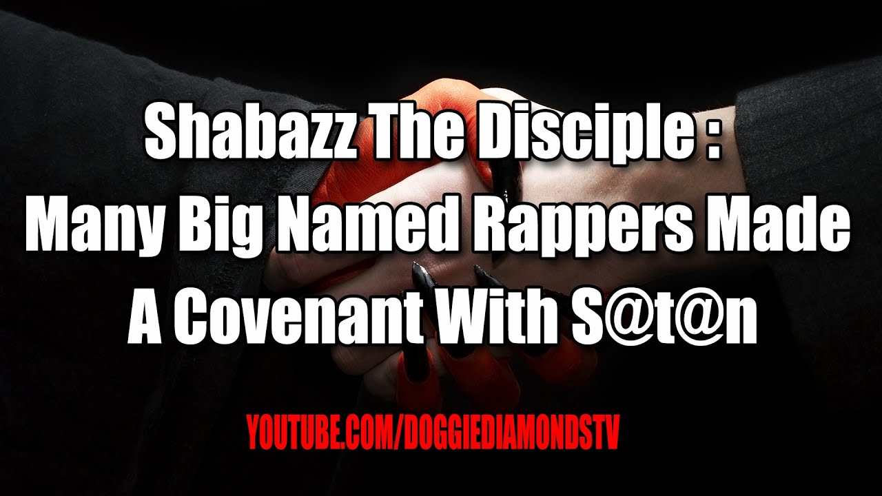 Shabazz The Disciple: Many Big Named Rappers Made A Covenant With S@t@n