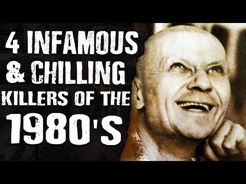4 INFAMOUS & CHILLING Killers of the 1980's
