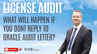 What will happen if i dont respond to Oracle audit notification?