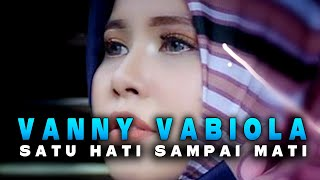 Vanny Vabiola - Satu Hati Sampai Mati (Official Music Video)