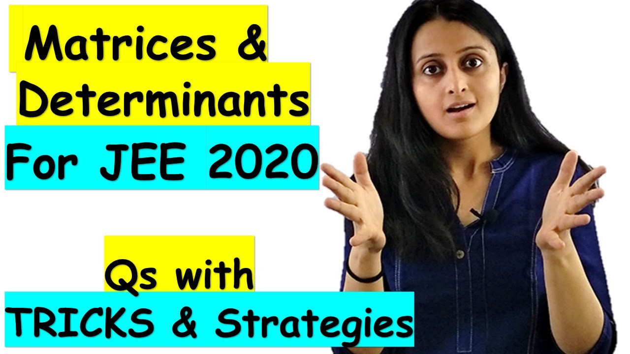 JEE Mains 2020/Matrices and Determinants -Past year Qs solved with tricks & strategies