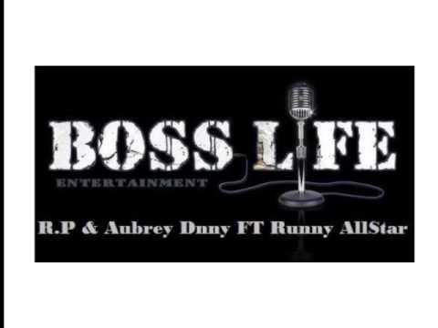 BOSS LIFE R.P & Aubrey Danny FT Runny Allstar (Malaysia Rec)