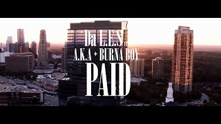 Da L.E.S - P.A.I.D Ft AKA & Burna Boy (Official Explicit HD Version)