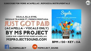 Sigala, Ella Eyre, Meghan Trainor - Just Got Paid (Acapella - Vocals Only) ft. French Montana